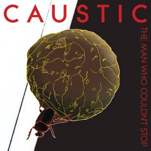 Caustic - The Man Who Couldn't Stop (Cover)
