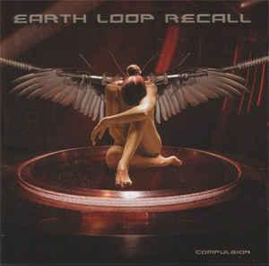 Earth Loop Recall - Compulsion (Cover)