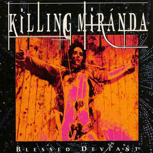 Killing Miranda - Blessed Deviant (1999)
