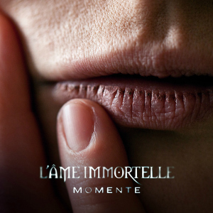 L'âme Immortelle – Momente (Cover)