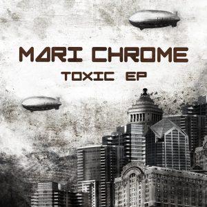Mari Chrome - Toxic EP (Cover)