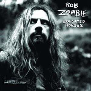 Rob Zombie - Educated Horses (Cover)