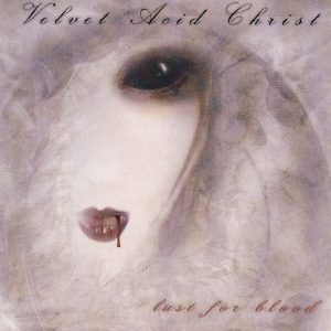 Velvet Acid Christ - Lust For Blood (Cover)