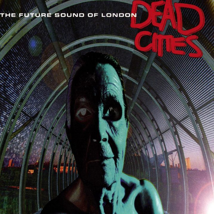 Future Sound Of London - Dead Cities (Cover)