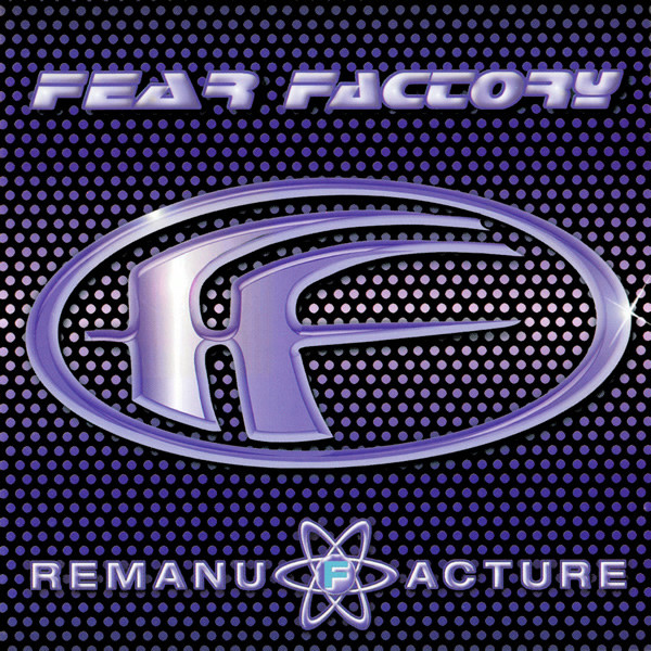 Fear Factory - Remanufacture (Cover)